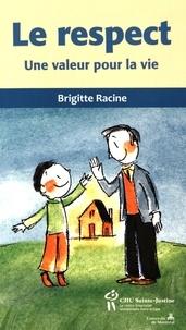 Brigitte Racine - Le respect - Une valeur pour la vie.
