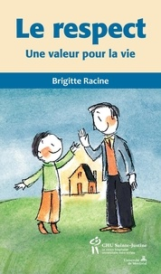 Brigitte Racine - Collection du CHU Sainte-Justine pour les parents  : Le respect - Une valeur pour la vie.