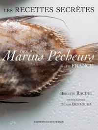 Brigitte Racine - Les recettes secrètes des marins pêcheurs de France.