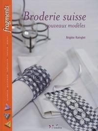 Brigitte Rainglet - Broderie suisse - Nouveaux modèles.
