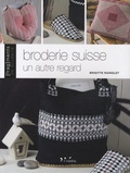 Brigitte Rainglet - Broderie suisse - Un autre regard.