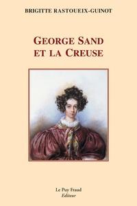 Brigitte Rastoueix-Guinot - George Sand et la Creuse.