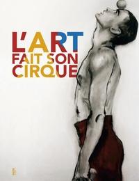 Brigitte Riboreau et Pascal Jacob - L'art fait son cirque.