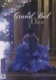 Brigitte Richart - Le Grand Bal Dior.
