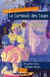 Brigitte Rico et Georges Rocco - Le carnaval des loups.