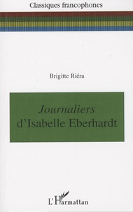 Brigitte Riéra - Journaliers d'Isabelle Eberhardt.