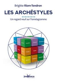 Les archéstyles- Un regard neudf sur l'ennéagramme - Brigitte Riom-Tendron pdf epub