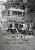 Brigitte Rochelandet - Besançon au féminin - Histoire de la place des femmes dans la cité.