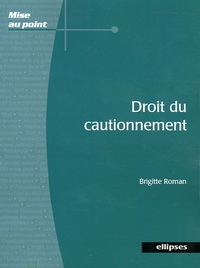 Brigitte Roman - Droit du cautionnement.