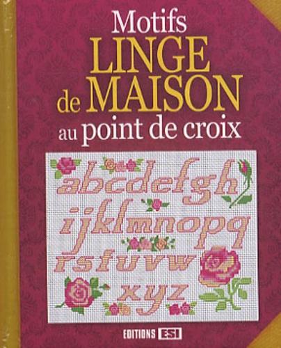 Brigitte Roquemont et Madeleine Dupuis - Motifs linge de maison au point de croix.
