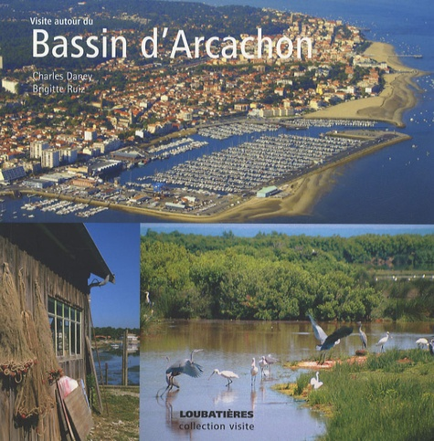 Brigitte Ruiz et Charles Daney - Visite autour du Bassin d'Arcachon.