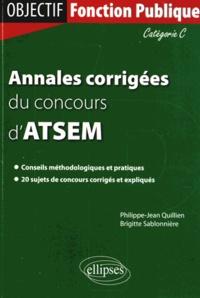 Brigitte Sablonnière et Philippe-Jean Quillien - Annales corrigées du concours d'ATSEM - Catégorie C.
