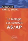 Brigitte Sablonnière - La biologie aux concours AS/AP.