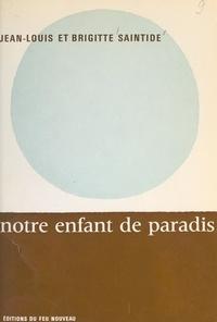 Brigitte Saintide et Jean-Louis Saintide - Notre enfant de Paradis.