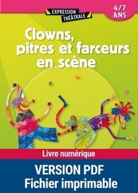 Brigitte Saussard et Anne-Caroline d' Arnaudy - Clowns, pitres et farceurs en scène - 4/7 ans.