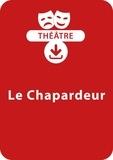 Brigitte Saussard - THEATRALE  : Le chapardeur (9-10 ans) - Une pièce de théâtre à télécharger.