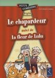 Brigitte Saussard - Le chapardeur - Suivi de La fleur de Lulu.
