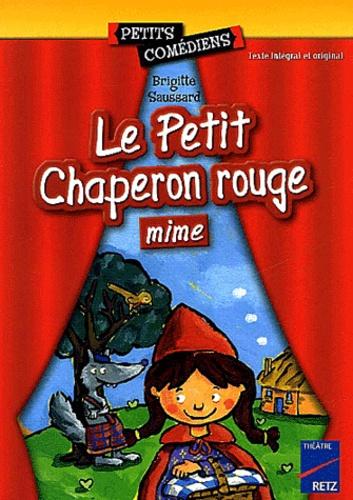 Brigitte Saussard - Le Petit Chaperon rouge mimé.