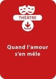Brigitte Saussard - THEATRALE  : Quand l'amour s'en mêle (dès 7 ans) - Un sketche à mimer à télécharger.