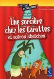 Brigitte Saussard - Une sorcière chez les Carottes - Et autres sketches.