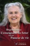 Brigitte Sénéca - L'enseignant du futur sera un Passeur de vie.