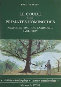 Brigitte Senut et Lucienne Beaufils - Le coude des primates hominoïdes - Anatomie, fonction, taxonomie, évolution.