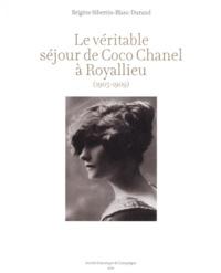 Brigitte Sibertin-Blanc Durand - Le véritable séjour de Coco Chanel à Royallieu.