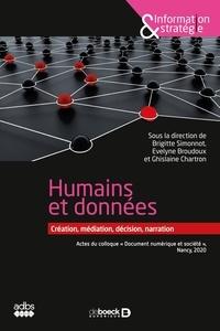 """Brigitte Simonnot et Evelyne Broudoux - Humains et données : création, médiation, décision, narration - Actes du colloque """"Document numérique et société"""", Nancy, octobre 2020 2021."""