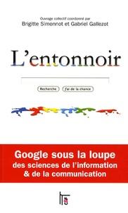 Brigitte Simonnot et Gabriel Gallezot - L'entonnoir - Google sous la loupe des sciences de l'information et de la communication.