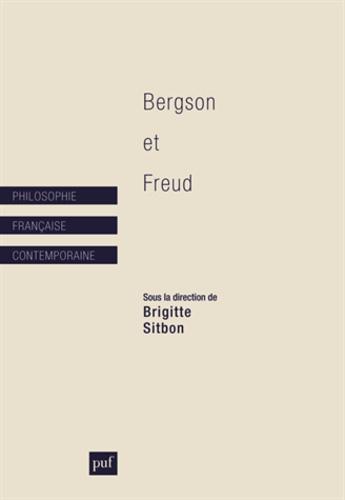 Brigitte Sitbon-Peillon - Bergson et Freud.