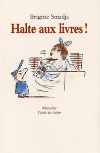 Brigitte Smadja - Halte aux livres !.