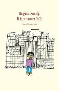 Brigitte Smadja - Il faut sauver Saïd.