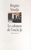 Brigitte Smadja - Le cabanon de l'oncle Jo.