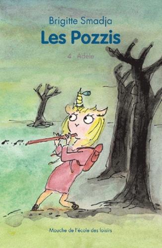 Brigitte Smadja - Les Pozzis Tome 4 : Adèle.