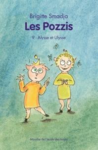 Brigitte Smadja - Les Pozzis Tome 9 : Alysse et Ulysse.