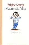 Brigitte Smadja - Maxime fait l'idiot.
