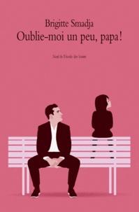 Oublie-moi un peu, papa.pdf