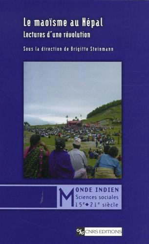 Brigitte Steinmann - Le maoïsme au Népal - Lectures d'une révolution.