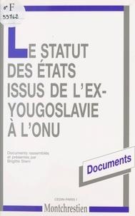 Brigitte Stern - Le statut des États issus de l'ex-Yougoslavie à l'ONU.