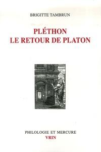 Brigitte Tambrun - Pléthon le retour de Platon.