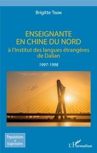 Brigitte Tison - Enseignante en Chine du Nord à l'Institut des langues étrangères de Dalian (1997-1998).