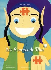 Brigitte Tombez et Jessica Maroulis - Les 8 voeux de Tilui.