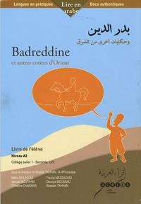 Brigitte Trincard Tahhan et Maha Billacois - Badreddine et autres contes d'Orient - Livre de l'élève Niveau A2.