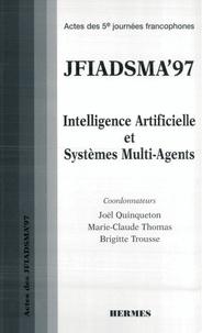 Brigitte Trousse et Joël Quinqueton - JFIADSMA'97 - Actes des 5e Journées francophones d'intelligence artificielle et systèmes multi-agents, 2-4 avril 1997, La Colle-sur-Loup, Côte d'Azur, France.