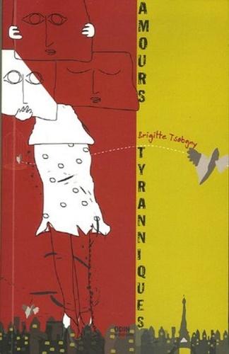 Brigitte Tsobgny - Amours tyranniques.