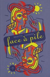 Brigitte Tsobgny - Face à pile - Mensonges, horreurs et splendeurs.