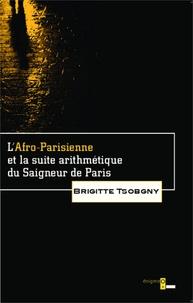 Brigitte Tsobgny - L'Afro-Parisienne et la suite arithmétique du Saigneur de Paris.