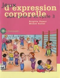 Brigitte Usmer et Michel Rollet - Jeux d'expression corporelle aux cycle 2 et cycle 3.