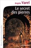 Brigitte Varel - Le Secret des pierres.