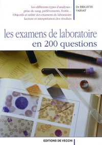 Brigitte Varsat - Les examens de laboratoire en 200 questions.